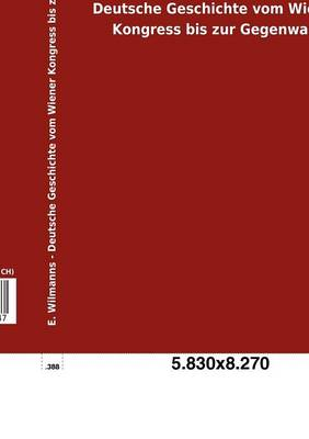 Deutsche Geschichte Vom Wiener Kongress Bis Zur Gegenwart (Paperback)