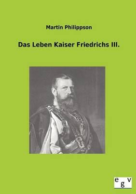 Das Leben Kaiser Friedrichs III. (Paperback)