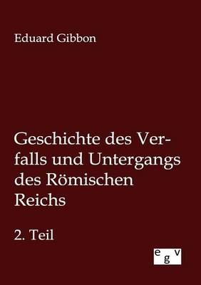 Geschichte Des Verfalls Und Untergangs Des R mischen Reichs (Paperback)