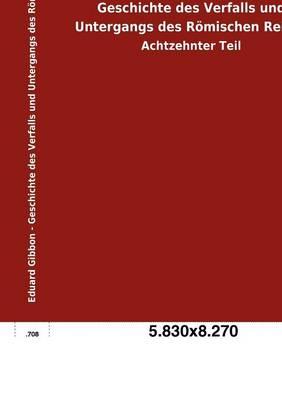 Geschichte Des Verfalls Und Untergangs Des Romischen Reichs (Paperback)