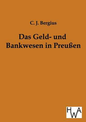 Das Geld- Und Bankwesen in Preuen (Paperback)