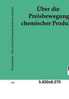 Uber Die Preisbewegung Chemischer Produkte (Paperback)