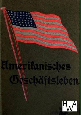 Amerikanisches Geschaftsleben (Paperback)