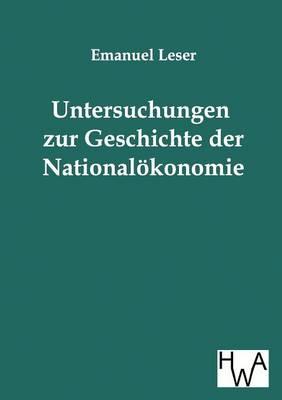 Untersuchungen Zur Geschichte Der Nationalokonomie (Paperback)