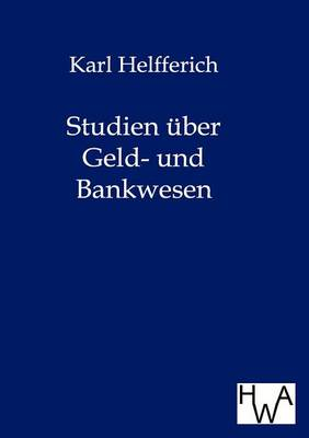Studien Uber Geld- Und Bankwesen (Paperback)