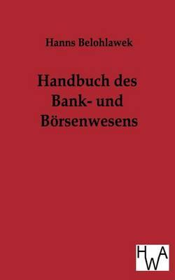Handbuch Des Bank- Und Borsenwesens (Paperback)