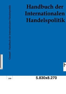 Handbuch Der Internationalen Handelspolitik (Paperback)