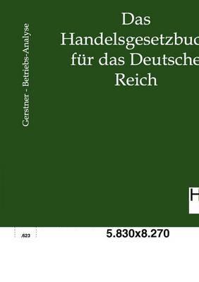 Das Neue Handelsgesetzbuch Fur Das Deutsche Reich (Paperback)