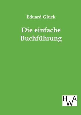 Die Einfache Buchfuhrung (Paperback)
