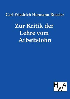 Zur Kritik Der Lehre Vom Arbeitslohn (Paperback)