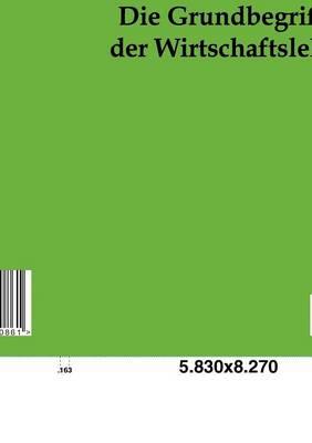 Die Grundbegriffe Der Wirtschaftslehre (Paperback)