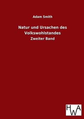 Natur Und Ursachen Des Volkswohlstandes (Paperback)