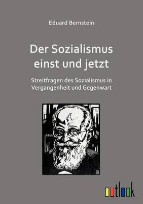 Der Sozialismus Einst Und Jetzt (Paperback)