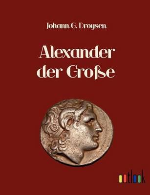 Alexander Der Gro E (Paperback)
