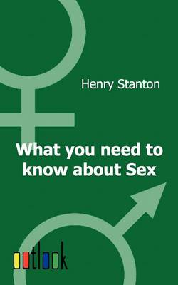 What You Need to Know about Sex (Paperback)