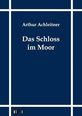 Das Schloss Im Moor (Paperback)