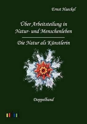 UEber Arbeitsteilung in Natur- Und Menschenleben Und Die Natur ALS Kunstlerin (Paperback)