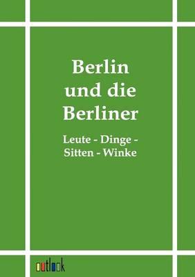 Berlin Und Die Berliner (Paperback)