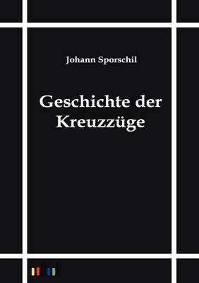 Geschichte Der Kreuzzuge (Paperback)