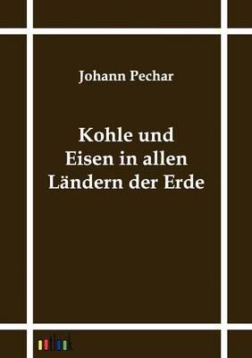 Kohle Und Eisen in Allen L ndern Der Erde (Paperback)