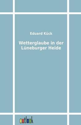 Wetterglaube in Der Luneburger Heide (Paperback)