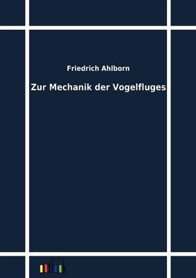 Zur Mechanik Der Vogelfluges (Paperback)