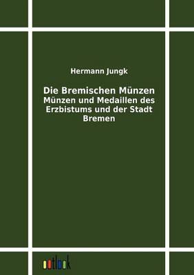 Die Bremischen Munzen (Paperback)