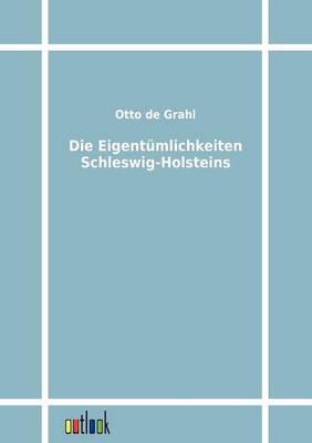 Die Eigentumlichkeiten Schleswig-Holsteins (Paperback)