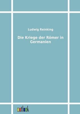 Die Kriege Der Romer in Germanien (Paperback)