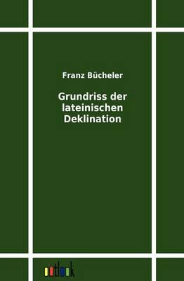 Grundriss Der Lateinischen Deklination (Paperback)