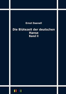 Die Blutezeit Der Deutschen Hanse (Paperback)
