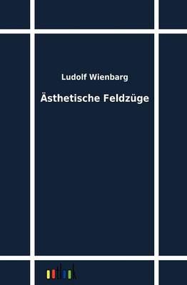 AEsthetische Feldzuge (Paperback)