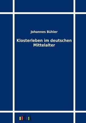 Klosterleben Im Deutschen Mittelalter (Paperback)