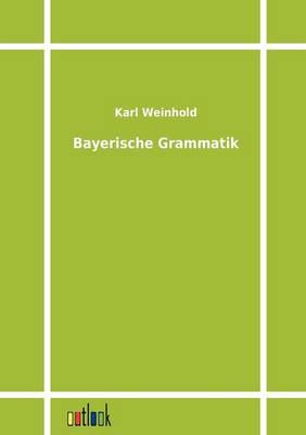Bayerische Grammatik (Paperback)