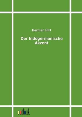 Der Indogermanische Akzent (Paperback)