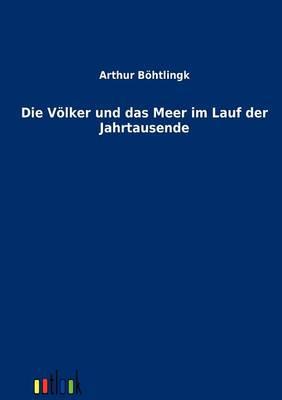 Die Volker Und Das Meer Im Lauf Der Jahrtausende (Paperback)
