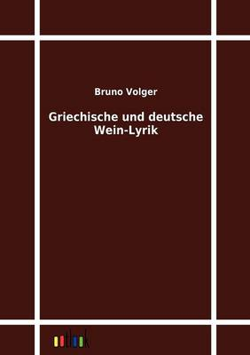 Griechische Und Deutsche Wein-Lyrik (Paperback)