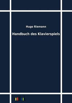 Handbuch Des Klavierspiels (Paperback)