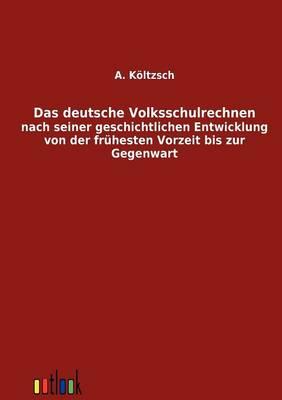 Das Deutsche Volksschulrechnen (Paperback)