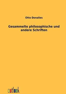Gesammelte Philosophische Und Andere Schriften (Paperback)