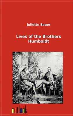 Lives of the Brothers Humboldt (Paperback)