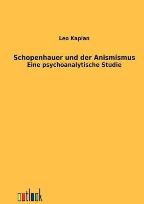 Schopenhauer Und Der Animismus (Paperback)