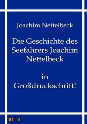 Die Geschichte Des Seefahrers Joachim Nettelbeck (Paperback)
