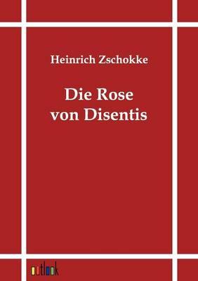 Die Rose Von Disentis (Paperback)