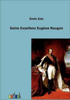 Seine Exzellenz Eugene Rougon (Paperback)