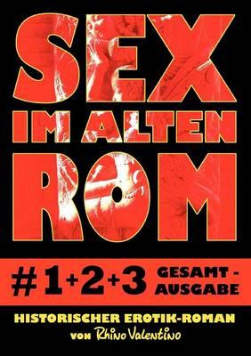 Sex Im Alten ROM # 1-3 Gesamtausgabe (Paperback)