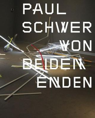 Paul Schwer: From Both Ends (Hardback)