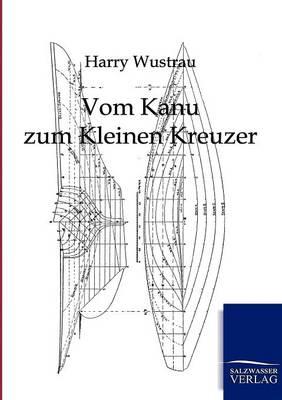Vom Kanu Zum Kleinen Kreuzer (Paperback)