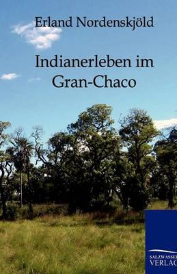 Indianerleben Im Gran-Chaco (Paperback)