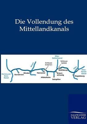 Die Vollendung Des Mittellandkanals (Paperback)